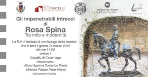 Cavernago, Gli impenetrabili intrecci di Rosa Spina @ Castello di Cavernago