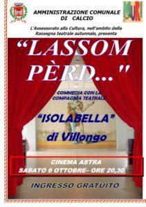 "Calcio. Commedia teatrale ""Lassom Pèrd..."" @ Cinema Astra"