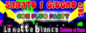Cividate al Piano, Notte Bianca con Fluo Party @ Cividate al Piano