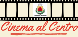 """23 agosto, ultimo appuntamento con il """"Cinema al Centro"""" a Urgnano"""