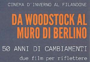"""""""Da Woodstock al Muro di Berlino- 50 anni di cambiamenti. Due film per riflettere"""" @ Martinengo, Sala consiliare del Filandone"""